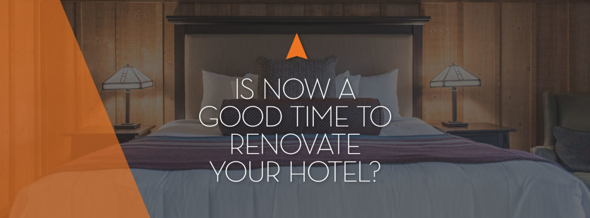 Is now a good time to renovate your hotel?